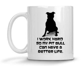 Pitbull Custom Coffee Cup, Your Dog's Name, Pitbull Mom Pit Bull Dad Dog Gifts, Work Hard Pitbull, New Puppy Dog Gift, Cute Dog Lover Gift