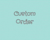 Custom order for Micah