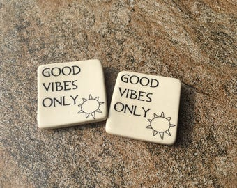 GOOD VIBES ONLY magnet; clay; 10x strength; Made in North Carolina