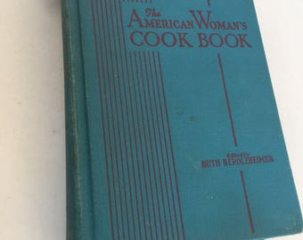 Vintage Classic 1947 The American Woman's  Cook Book edited by Ruth Berolzheimer hardcover
