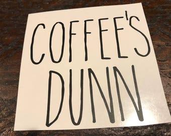 Coffees Dunn - keurig decal - Rae Dunn decal - coffee machine decal - vinyl decal - coffee decal - coffee