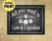 Wedding Cupcake Sign, Bakery Art, All you need is Love & Cupcakes, dessert bar sign, cupcake bar sign, chalkboard bakery art, wedding sign