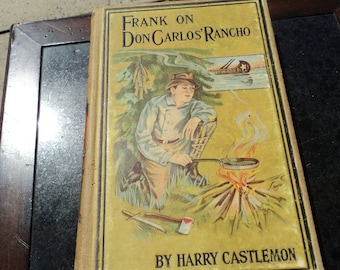 Frank on Don Carlos' Rancho/One of the Frank Nelson Series/Harry Castlemon