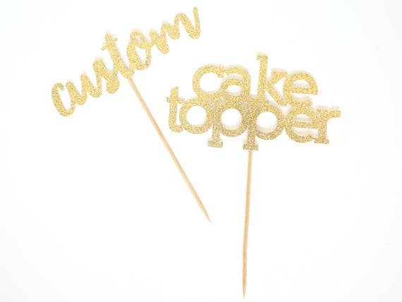 Custom Cake Topper - Glitter - First Birthday. Birthday Cake Topper. Personalized Cake Topper. Customizable. Wedding. Bachelorette.