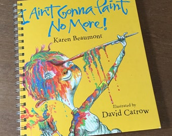 I Ain't Gonna Paint No More Recycled Book Journal