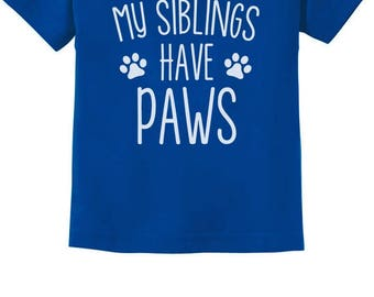 My Siblings Have Paws Funny Cute Toddler Kids T-Shirt