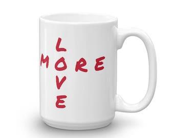 More Love Mug--11 oz or 15 oz--Red More Love Lettering--White Ceramic Mug--Valentines Gift--Valentine Mug--Love Mug--Gift for Her