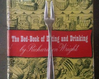 The Bed Book of Eating & Drinking, Richardson Wright, HCDJ, 1943 First Edition, Hardcover Dust Jacket Lore of Food, Historical Anecdotes