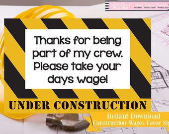 Construction Wages Party Favor Sign - Construction Party Printed Sign - Construction Birthday Sign