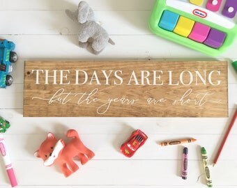 The days are long but the years are short | hand painted wood sign | gallery wall | custom wood sign | wood sign