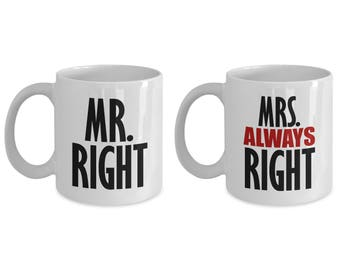 Mr. Right and Mrs. Always Right Gift Mug SET OF TWO Anniverary Couple Love Coffee Cup(s)