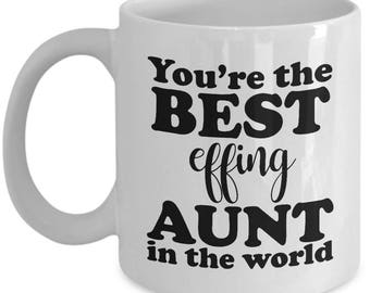 Best Effing Aunt in the World Mother's Day Mug Funny Gift for Aunt's Birthday Coffee Cup
