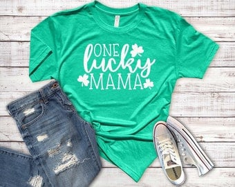 One Lucky Mama --- St. Patrick's Day Shirt --- Lucky Mama Shirt --- One Lucky Mama Shirt