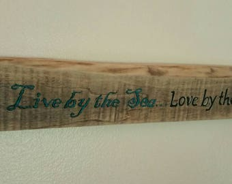"Seaside Signs, Painted Quote on Worn Wood, ""Live by the Sea... Love by the Moon"""