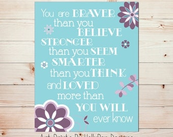 You are Braver Nursery Art Girls Room Decor Inspirational Quote Purple Aqua Teal Girl Wall Art Floral Nursery Decor Nursery Print