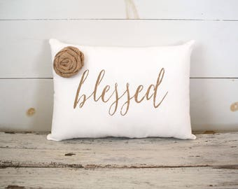 Blessed Decorative Pillow, Blessed, Home Decor Pillow, Simple Pillow, Rosette burlap pillow fabric pillow 15x10 accent pillow