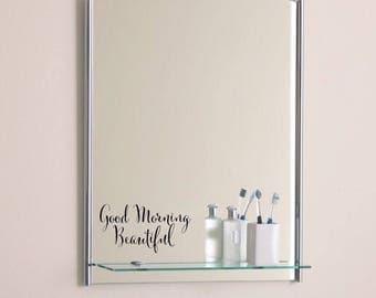 Good Morning Beautiful Decal - Inspirational - Sweet - Loving - Self Love - Vinyl - Reminder - Love - Note To Self - Mirror - Bathroom