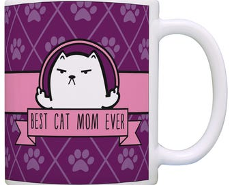 Cute Gift for Cat Lover Best Cat Mom Ever with Rude Cat Mug - M11-3296