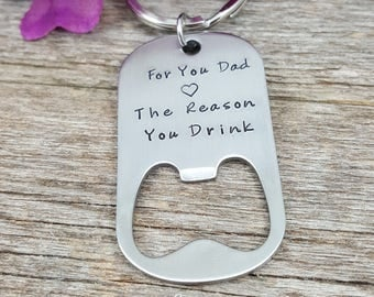 For you Dad - Fathers bottle opener Keychain - #1 Dad - Fathers day gift - Gift for Dad - The reason you drink