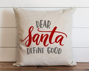 Dear Santa Define Good 20 x 20 Pillow Cover // Christmas // Holiday // Winter // Throw Pillow // Gift // Accent Pillow