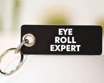 Eye Roll Expert. Key Chain