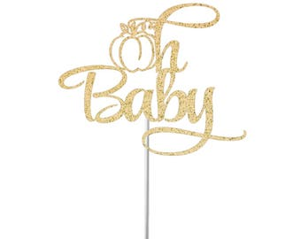 Oh Baby Pumpkin Cake Topper, Baby Shower, Gender Reveal, Fall Baby Shower, Baby Sprinkle, Baby Shower Party Decor, Little Pumpkin