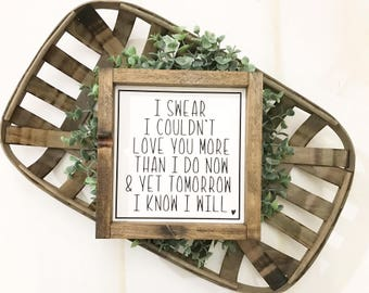 Love you more / Wedding Sign / Engagement Sign / Sign about Love / Engagement / Wedding / In Love
