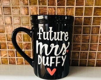 Future mrs.(Enter name here)- Engagement I'm Engaged Wedding Gift Bachelorette Party Bridal Shower Coffee Mug- bride gift- engagement gift