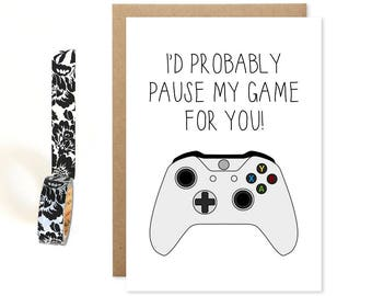 Funny Nerdy Card, I'd Pause My Game For You, Funny Valentines Card, Geeky Anniversary Card, Xbox Card, Playstation Card, Gamer Nerd, For Her