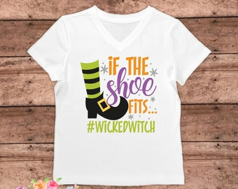 If the shoe fits, wicked witch, Witch, Halloween, Halloween shirt, Ladies Halloween shirt, Girls Halloween shirt, Girls Witch shirt,