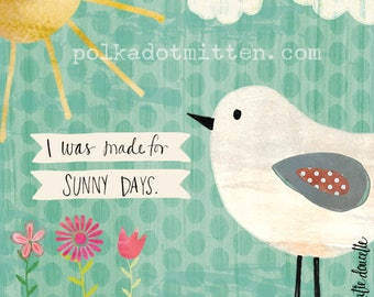 I Was Made for Sunny Days Art Print on Wood