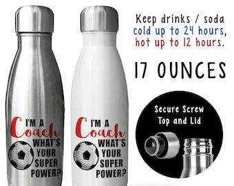 Soda Water Bottle - I'm A Soccer Coach What's Your Super Power, Coaching, For Coaches, Gift Idea, Stainless Steel Reusable Bottle