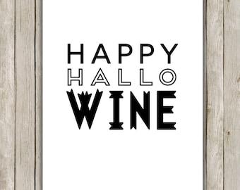 8x10 Happy Hallowine Print, Typography Art, Halloween Print, Black and White Art, Wine Digital Art, Halloween Decor, Instant Download