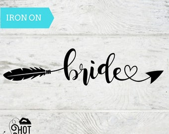 Iron On Decal - Bride - Decal - Applique- Bride Tribe - Bachelorette Party - Bride Gift - Engagement - DIY - Tank Top - ANY COLOR A36
