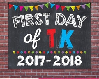 First Day Of TK Claas of 2017 - 2018 Traditional Kindergarten Chalkboard Sign Back To School Photo Prop Sign / 8x10 / Instant Download
