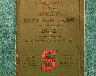 Instructions for Using Singer Electric Sewing Machine (P. H. Built-on Motor) 201-2