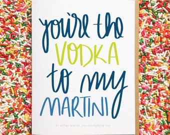 Vodka Card. Martini Card. Funny Anniversary Card. Love Card. Best Friend Card. You Complete Me. Funny Love Card. Relationship Card. LDR Card