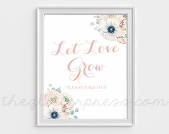 Let Love Grow Printable Sign, blush ranunculus anemone sign, plant succulent flower favors sign, 8x10 shower sign, DIY, INSTANT DOWNLOAD