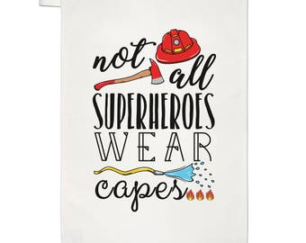 Firefighter Not All Superheroes Wear Capes Tea Towel Dish Cloth