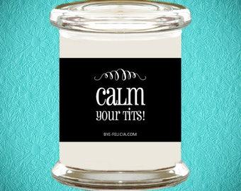Calm Your Tits | Calm Your Tits Gift | Calm your Tits Christmas Gift | Calm Your Tits Birthday Gift | Funny Friend Gift (88)