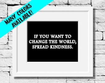 Spread Kindness, Be Kind Print, Kindness Print, Kind Quote, Kind Quote Print, Kindness Quote Print, Classroom Decor, Motivational Quotes