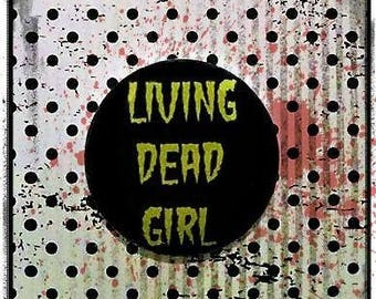 Living Dead Girl 1 inch Button Pin