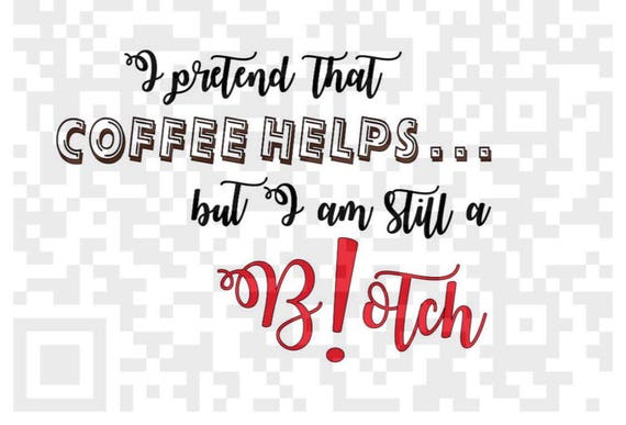 I pretend that coffee helps PNG, Coffee PNG, Png, Cricut Png, Print and Cut File, Digital download