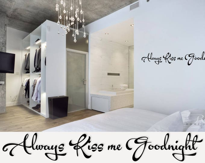 Always kiss me goodnight wall decal wall quote vinyl lettering sticker home decor wall saying