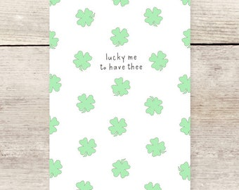 Lucky Me Clover Greeting Card, Friendship card, Anniversary card, St. Patrick's Day Card