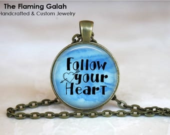 FOLLOW YOUR HEART Pendant • Meditation • Live Your Dream • Travel Inspiration • Be Yourself • Gift Under 20 • Made in Australia (P1560)