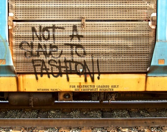 Not a Slave to Fashion: Train are, graffiti. Frame not included. Individually photographed and printed by Frank Heflin