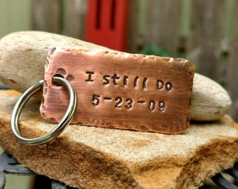 Anniversary Gift for Men - I Still Do Keychain  - Personalized Gift  for Him - Personalized Gift - Hand Stamped Keychain
