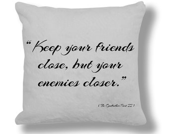 The Godfather Part II Film Quote Cushion Cover (FQ071) - Keep your friends close