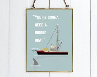 Jaws Inspired Movie Print - 'You're Gonna Need A Bigger Boat'.  Art, Print, Shark, Fish, Boat Print, Jaws Print, Film Movie Poster